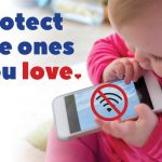 Protect the Ones You Love - Cell Phones and Wireless Health Risk