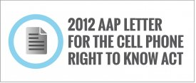 2012 AAP Letter for the Cell Phone Right to Know Act