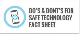 Do's & Dont's for Safe Technology Fact Sheet