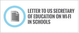 Letter to U.S. Secretary of Education on Wi-Fi in Schools