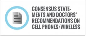 Consensus Statements and Doctors' Recommendations on Cell Phones/Wireless
