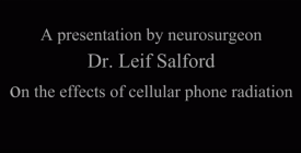 Electromagnetic Fields and Leakage of the Blood Brain Barrier: Dr. Leif Salford