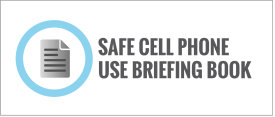 Safe Cell Phone Use Briefing Book