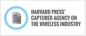 Harvard Press' Captured Agency on the Wireless Industry and US Government Regulatory Capture by Norm Alster