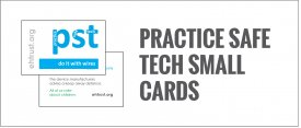 Pregnancy/Child Practice Safe Tech Cards