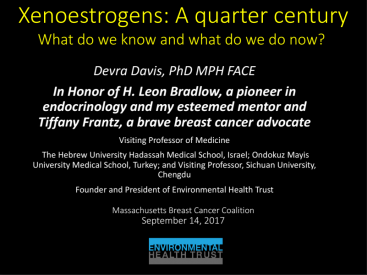 "Dr. Davis Presentation to Massachusetts Breast Cancer Coalition – ""Xenoestrogens: A quarter century. What do we know and what do we do now?"" September 13, 2017"